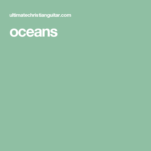 oceans | Music/Instruments | Pinterest | Tablature, Christian songs ...
