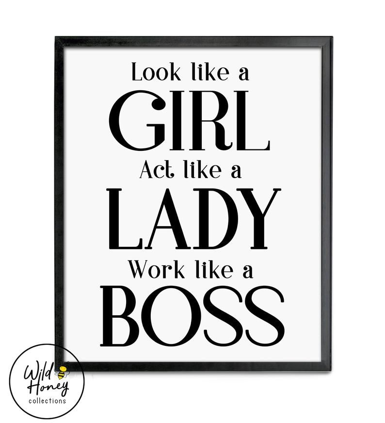 Look Like A Girl Act Like A Lady Work Like A Boss Etsy Act Like A Lady Girls Be Like Inspirational Quotes For Women