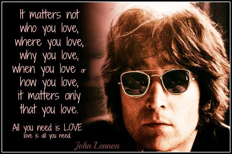 It Matters Not Who You Love John Lennon