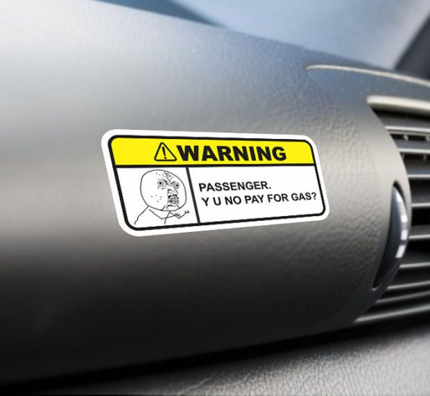 Passenger y u no pay for gas funny bumper sticker label vinyl decal dashboard visor sticker