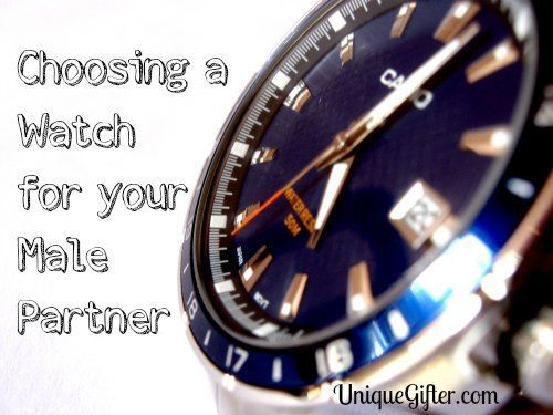 Choosing a Watch for Your Male Partner - Unique Gifter #fathersday Father's Day gifts