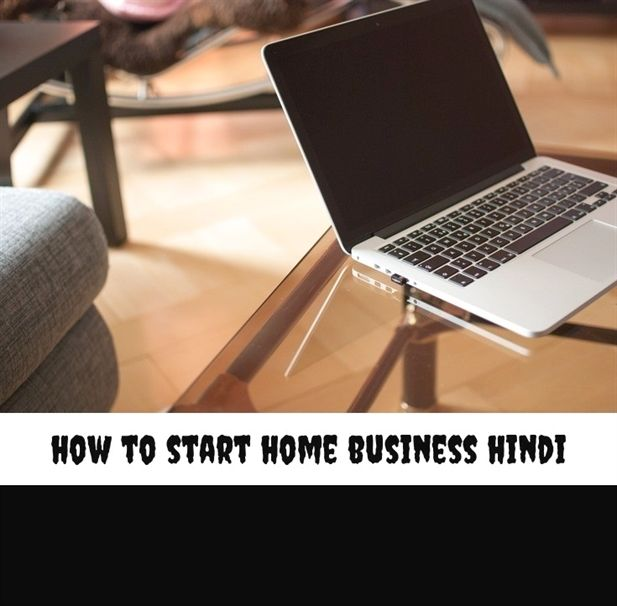 How To Start #home Business Hindi_271_20180713051141_25
