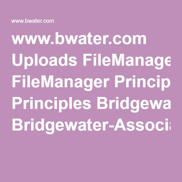 www.bwater.com Uploads FileManager Principles Bridgewater-Associates-Ray-Dalio-Principles.pdf
