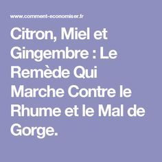 Citron, Miel et Gingembre : Le Remède Qui Marche Contre le Rhume et le Mal de Gorge.