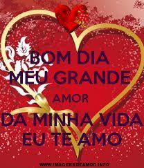 Resultado De Imagem Para Bom Dia Amor Da Minha Vida Frases Love