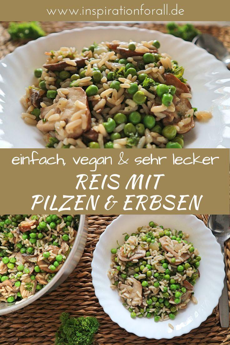Reis mit Champignons & grünen Erbsen – einfaches & leckeres Rezept #vegetarischerezepteschnell