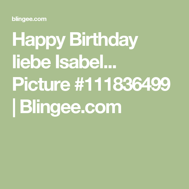 Happy Birthday Liebe Isabel... Picture #111836499