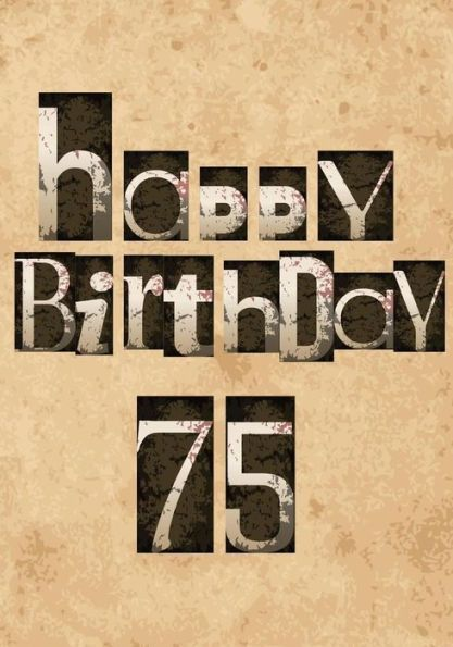 Happy Birthday 75 Gifts For Men Journal Notebook Year Old Journaling