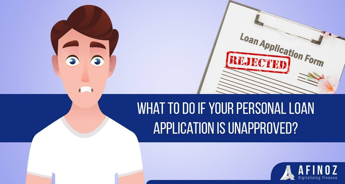 Tips To Get Your Loan Application Approved Afinoz Personal Loans Loan Application Loan