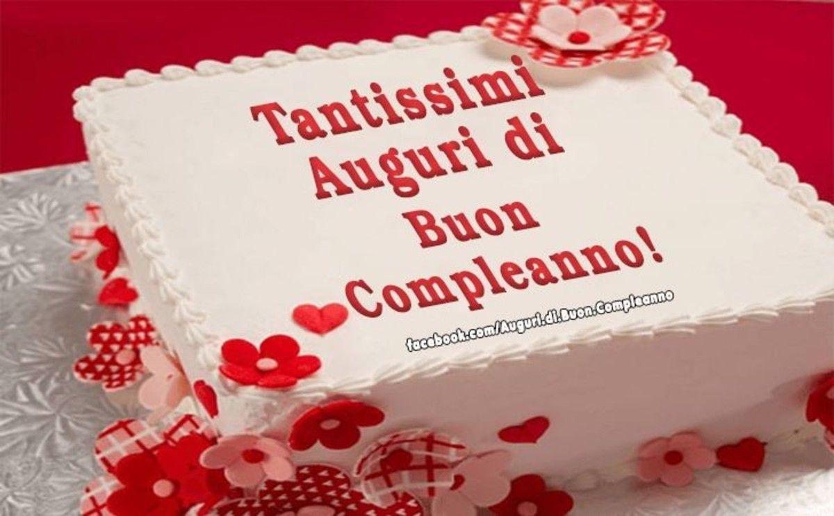 Tantissimi Auguri Amore Mio Buongiornoate It Buon Compleanno Buon Compleanno Amore Buon Compleanno Marito