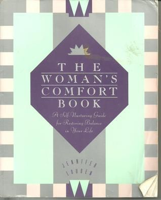 The Womans Comfort Book: A Self-Nurturing Guide for Restoring Balance in Your Life