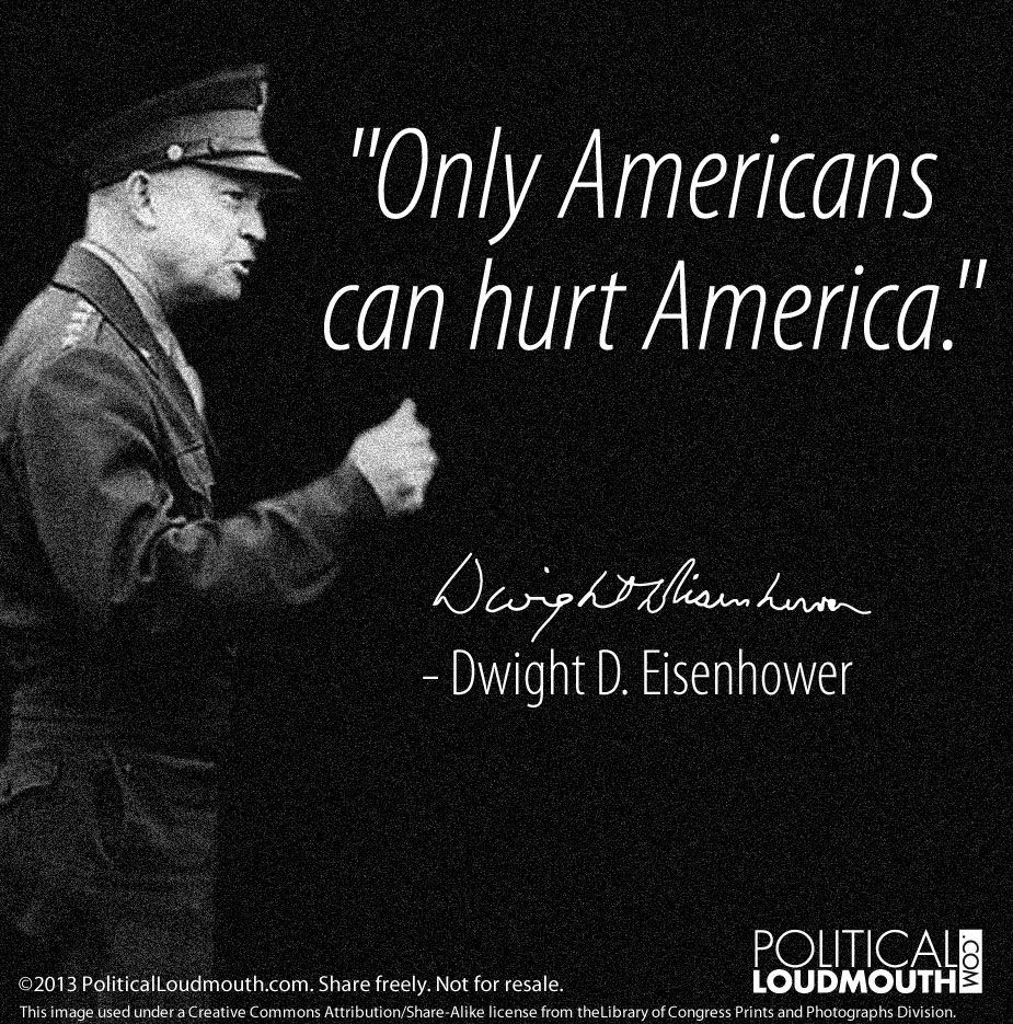Famous Presidential Quotes: ~ Dwight D. Eisenhower