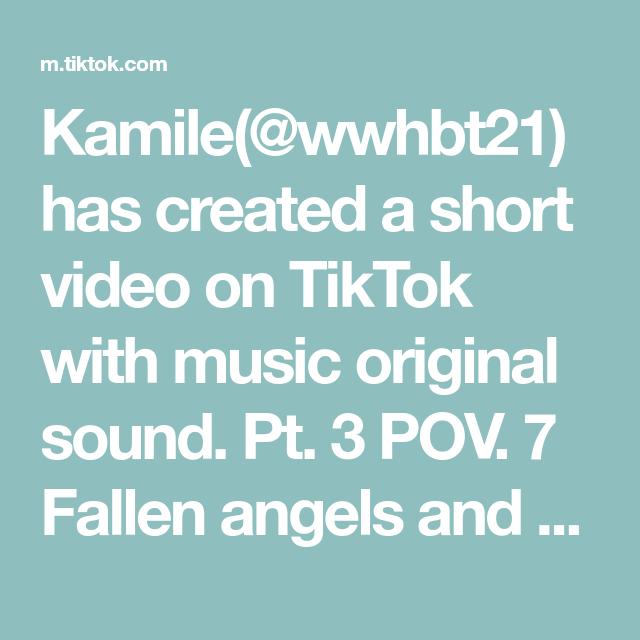 Kamile Wwhbt21 Has Created A Short Video On Tiktok With Music Original Sound Pt 3 Pov 7 Fallen Angels And Girls Sto The Originals Make It Rain Greenscreen