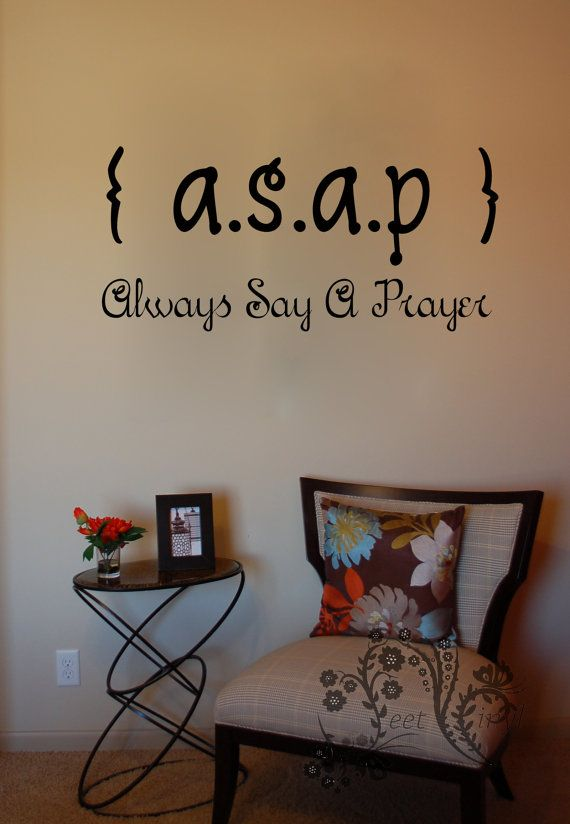 ASAP Always Say A Prayer   Wall Decals   Wall Vinyl   Wall Décor   Wall Art  Vinyl   Religious Wall Decal $16.00