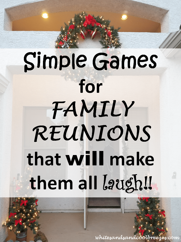 Simple Games For Family Reunions That Will Make Them All Laugh ~ White Sands and Cool Breezes