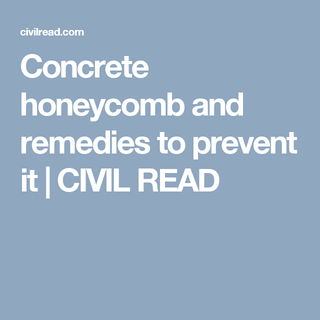 Concrete Honeycomb And Remedies To Prevent It Civil Read Honeycomb Remedies Concrete