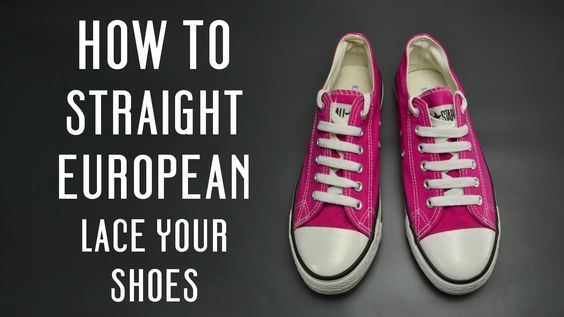 Learn How To Straight European Lace Your Shoes Very Simple