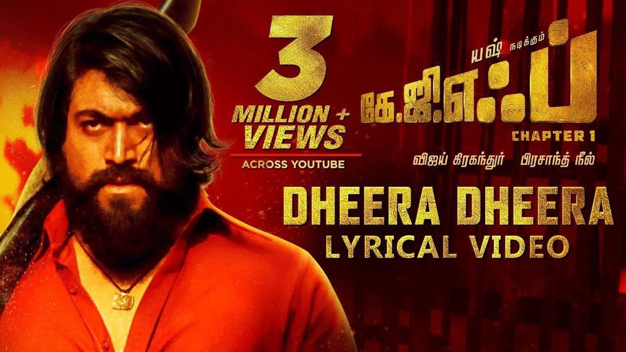 Dheera Dheera Song With Lyrics Kgf Tamil Movie Yash Prashanth Neel Tamil Songs Lyrics New Song Download Song Lyrics