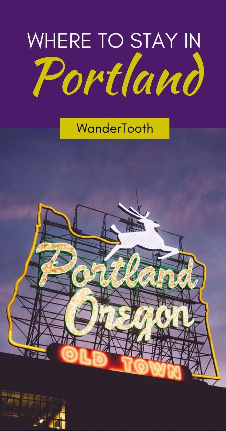 Where To Stay In Portland Portland Oregon S Best Neighbourhoods To