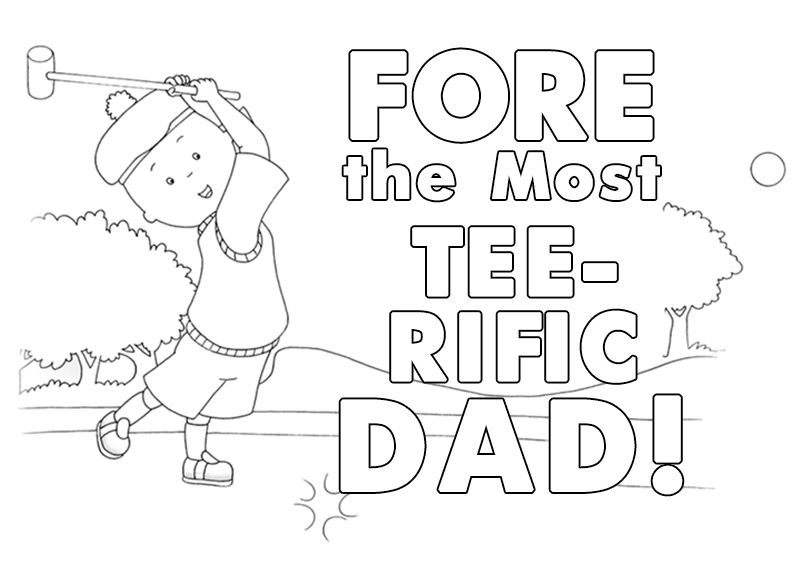 For The Dad Golfer Caillou Father S Day Printable Coloring Sheet
