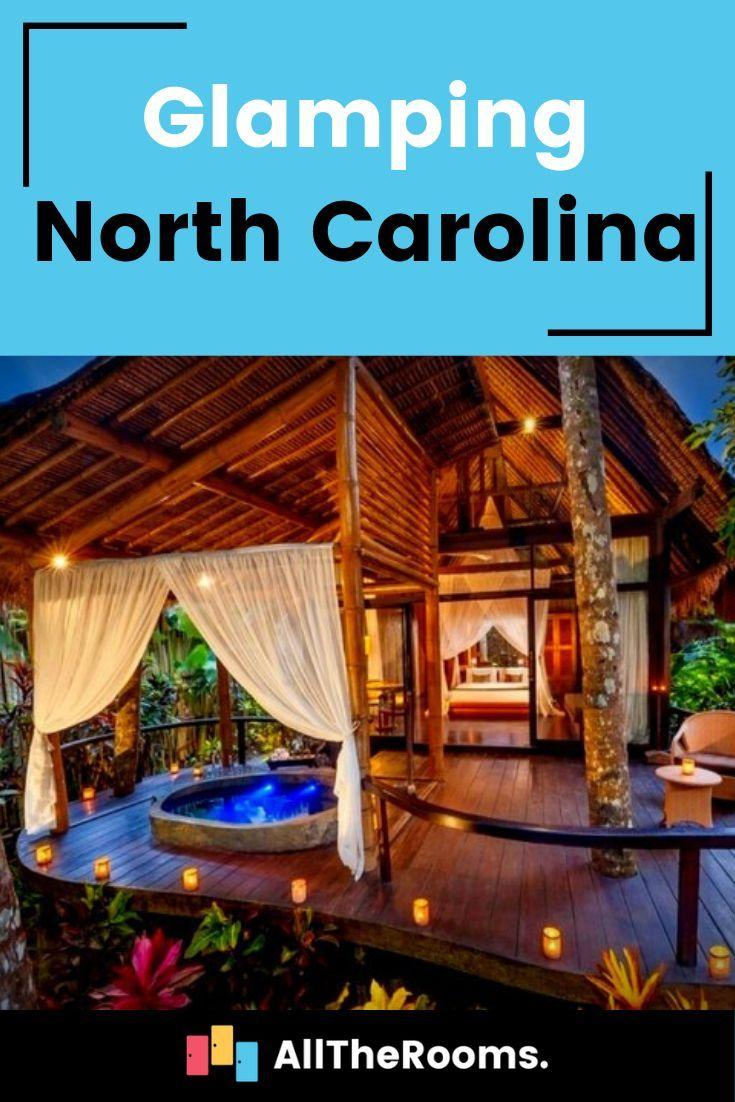 Glamping North Carolina The Top Picks Glamping