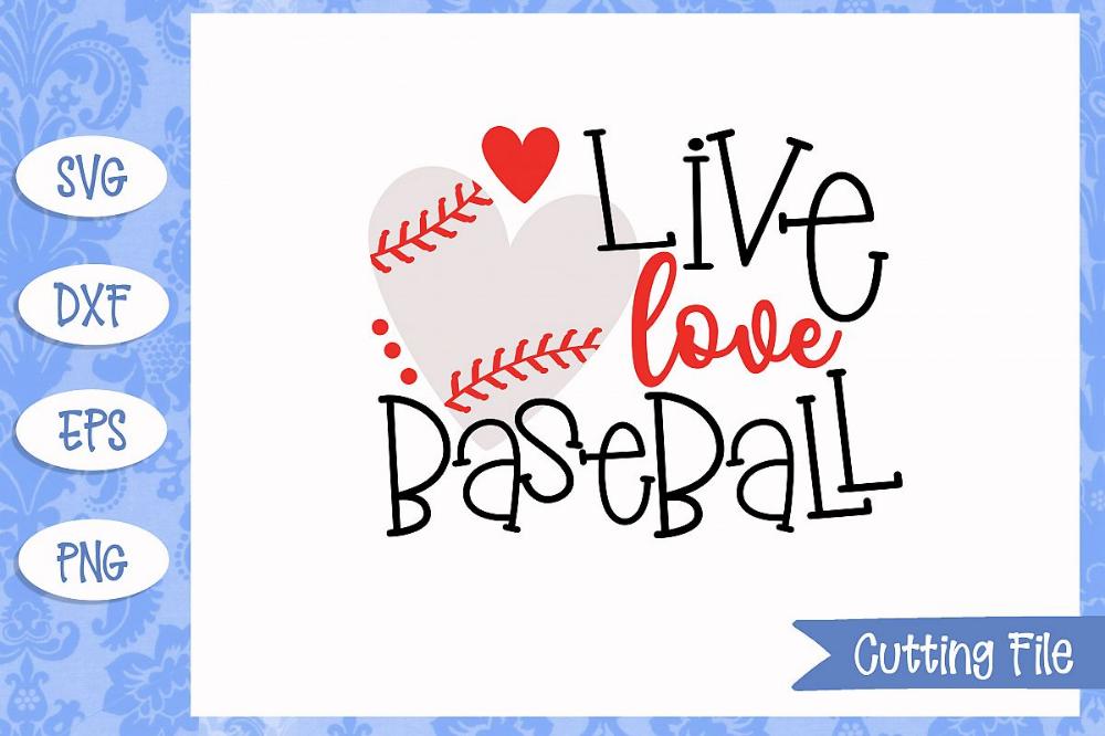 Download Live Love Baseball Baseball Svg File Baseball Svg Svg Live Love