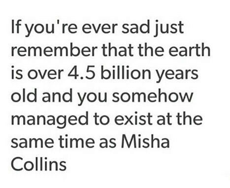 wow this is amazing, I walk the same earth as Misha Collins. incredible. if only I could meet him,