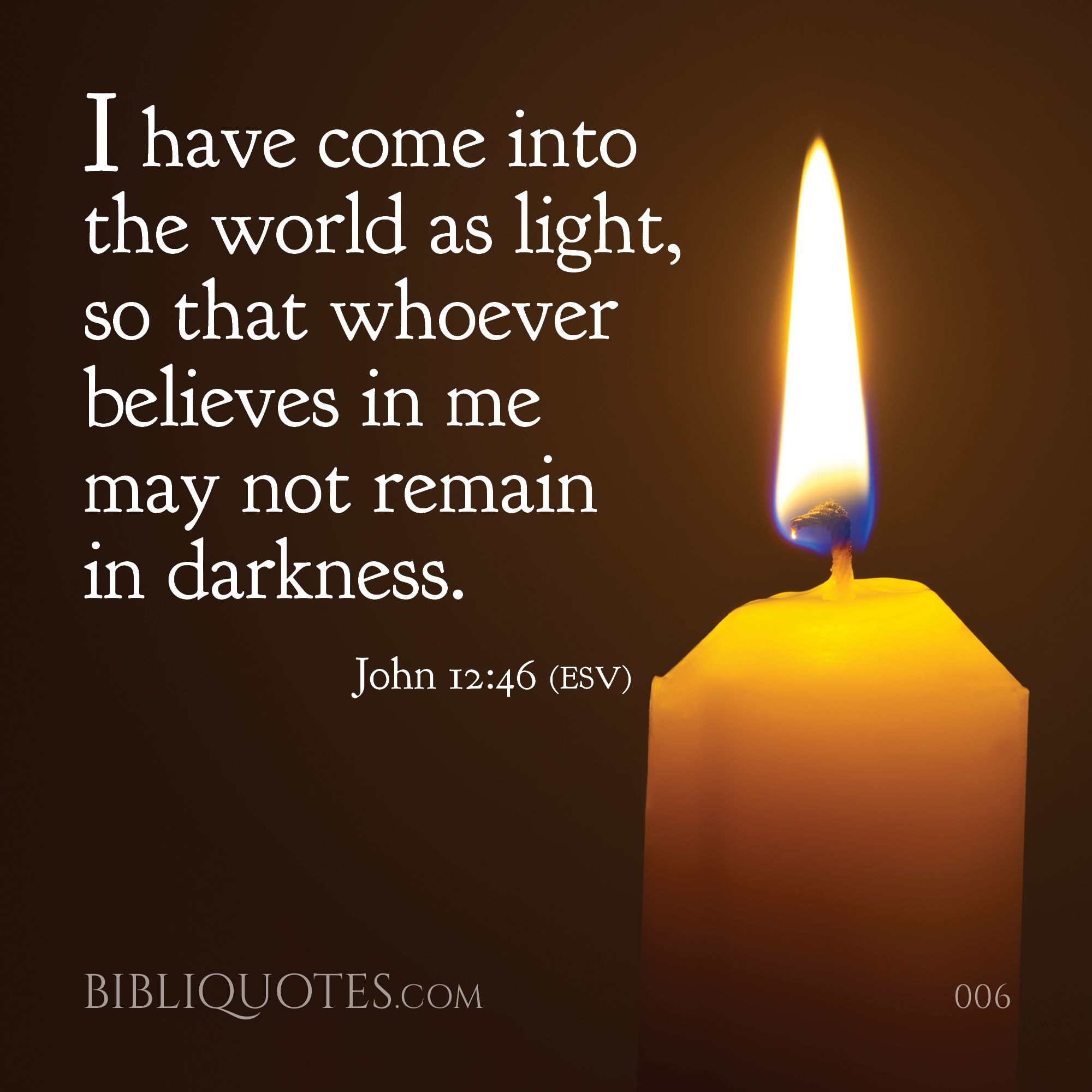 Inspirational Biblical Quotes About Life Inspirational Bible Quotes And Graphics  John 1246  I Have Come