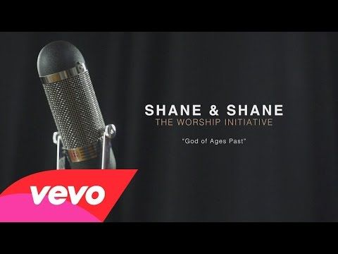 Shane & Shane - God of Ages Past (Performance Video) - YouTube