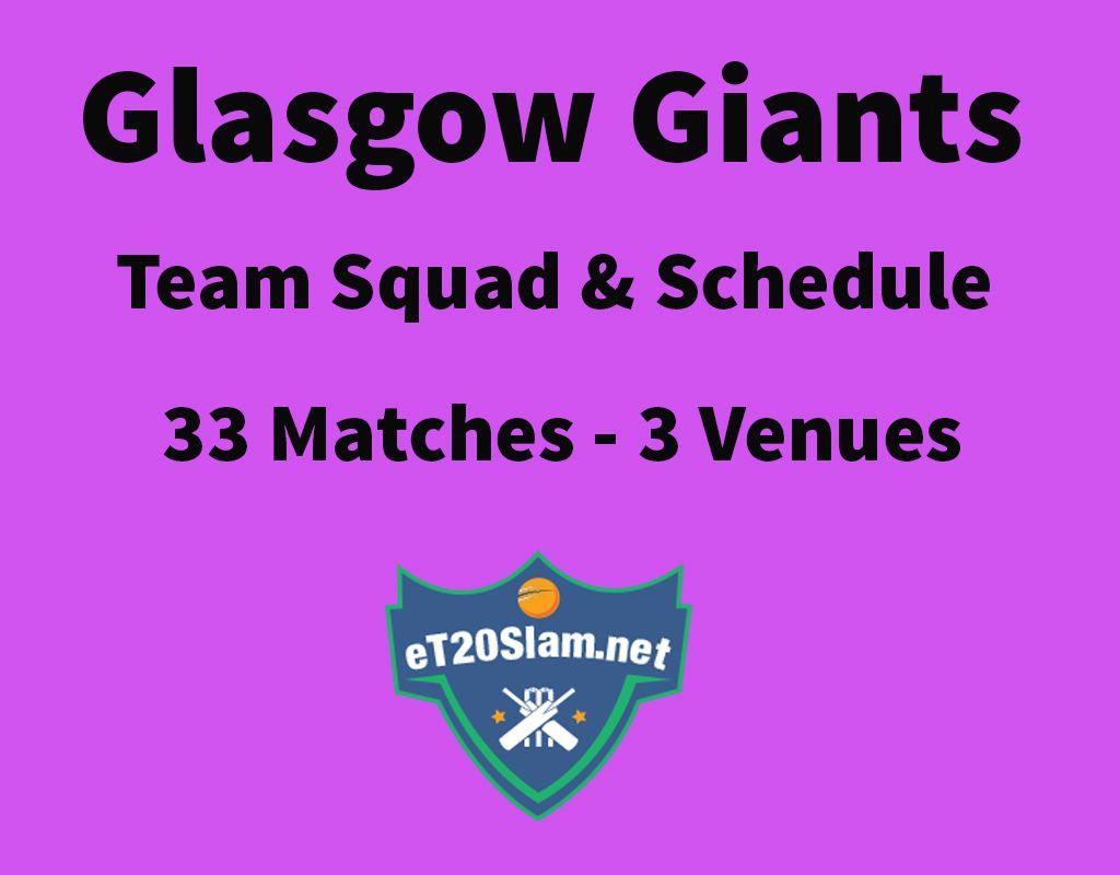 Et20s Glasgow Giants Schedule Amp Players List