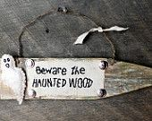 PRIMITIVE HALLOWEEN Ghost Sign on Reclaimed Wood: Beware the Haunted Wood