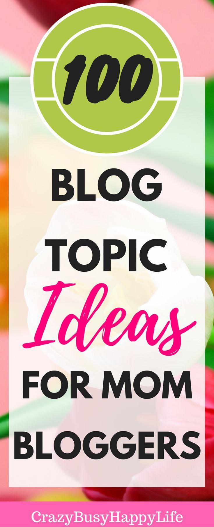 HUGE List of 100 Blog Topics For Mom Bloggers