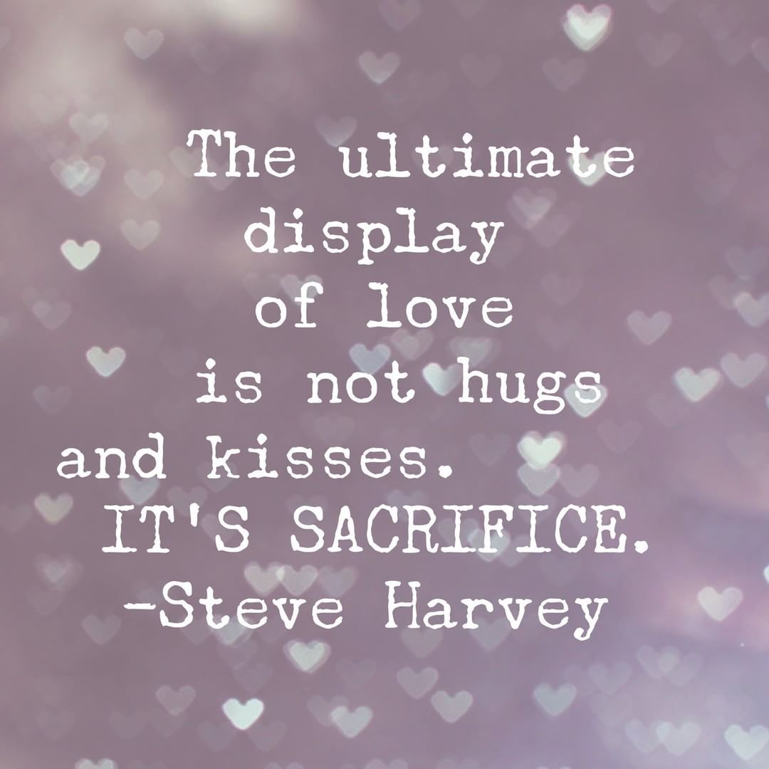 Ultimate Love Quotes The Ultimate Display Of Love Is Not Hugs And Kisses It's
