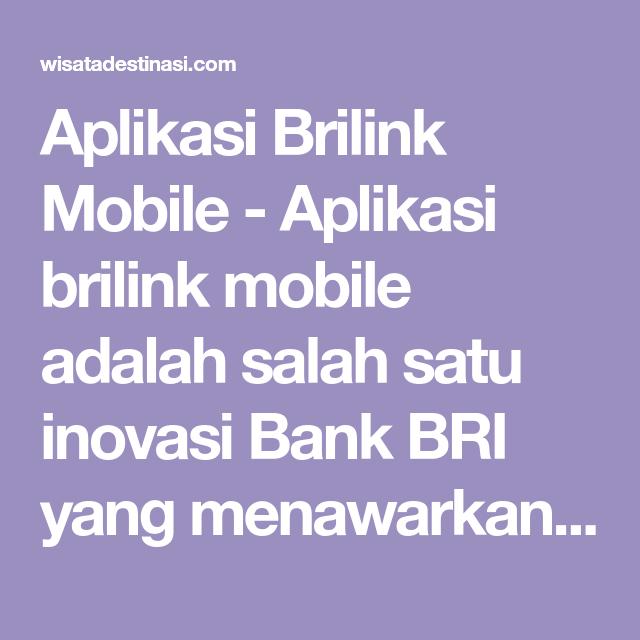 Aplikasi Brilink Mobile Aplikasi Brilink Mobile Adalah Salah Satu Inovasi Bank Bri Yang Menawarkan Kemudahan Transaksi Finansial Digita Aplikasi Inovasi Buku