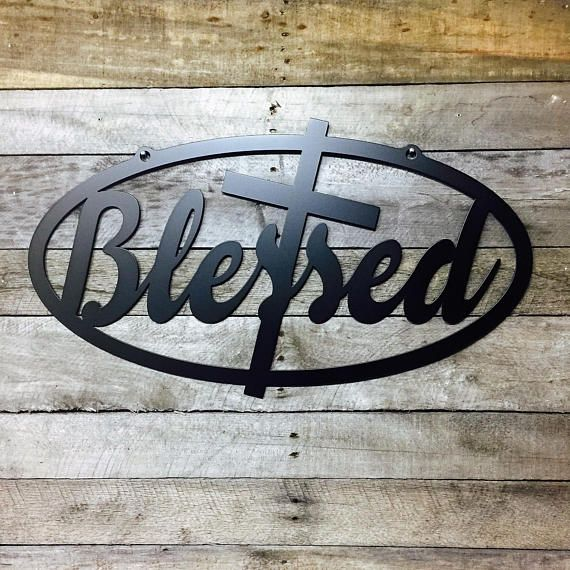 Blessed Sign Rustic Word Art Sign Housewarming Gift Idea Copyrighted Design Housesensationsart 2017 Metal Tree Wall Art Word Art Sign Metal Wall Art