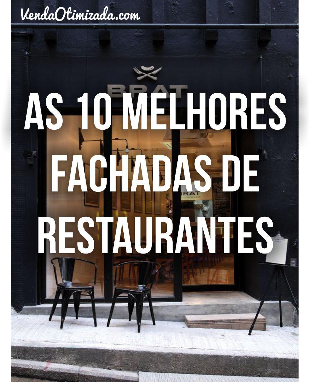 Conhe A As 10 Melhores Fachadas De Restaurantes Http Www