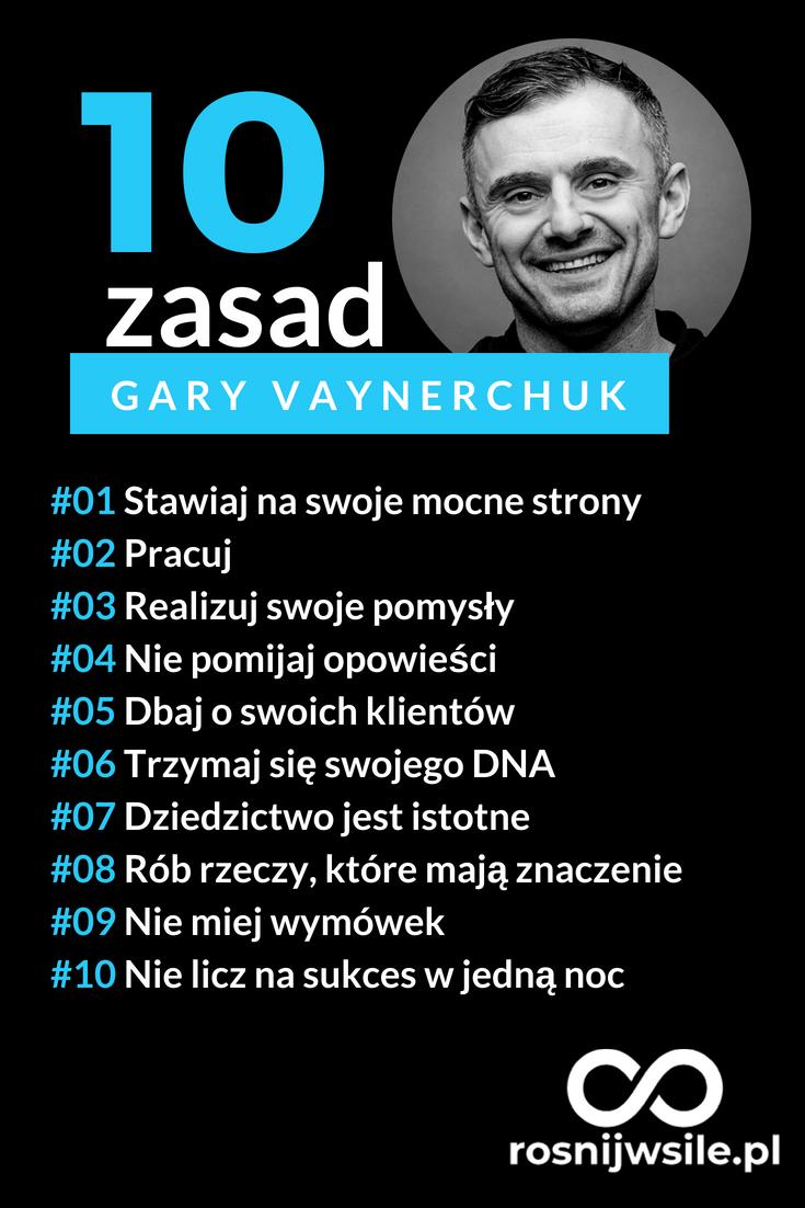 10 Zasad Gary Vaynerchuk Rozwój Motywacja Sukces
