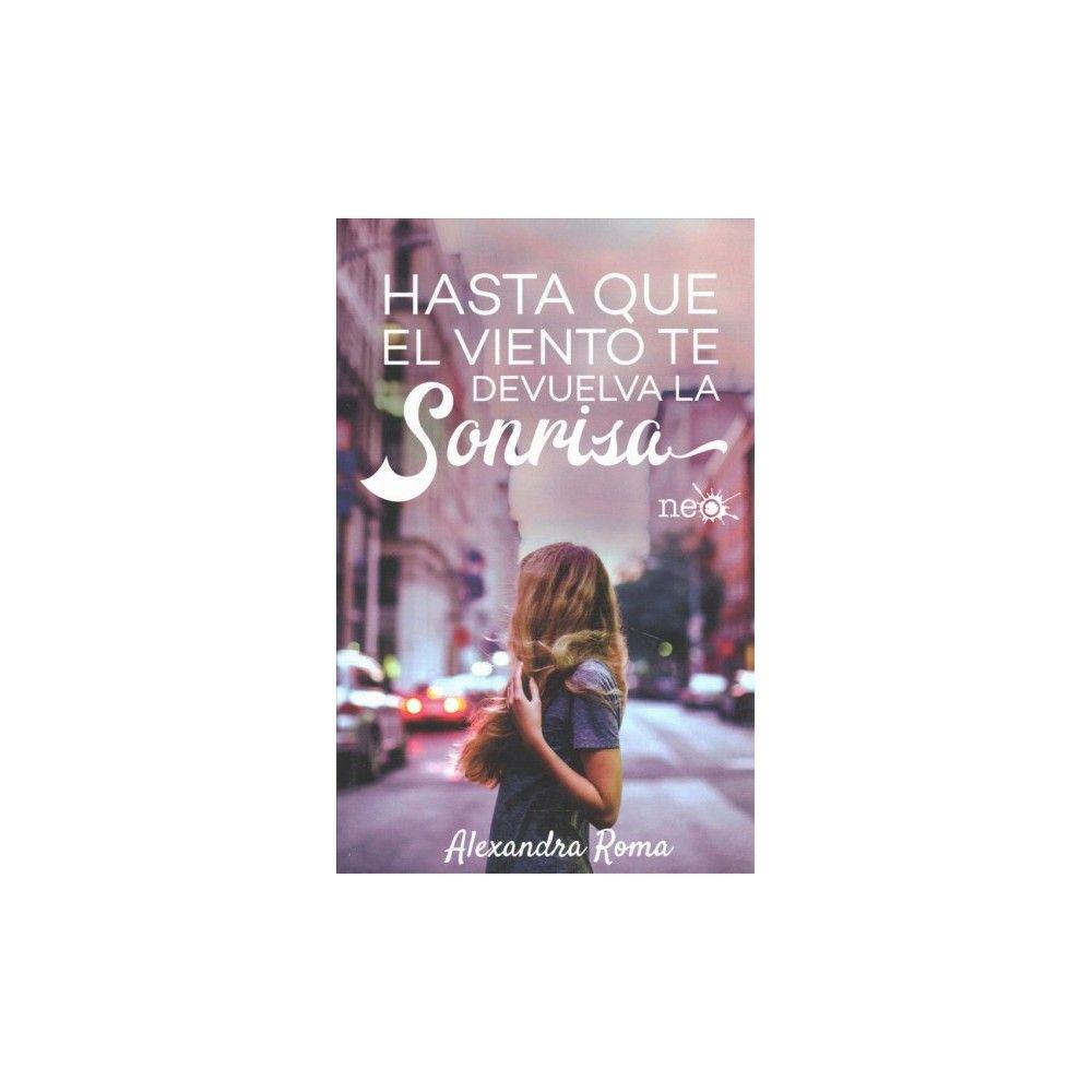 Hasta Que El Viento Te Devuelva La Sonrisa Until The Wind Returns Your Smile Paperback Juvenile Fiction Your Smile Paperbacks