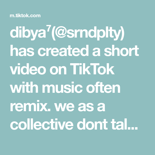 Dibya Srndplty Has Created A Short Video On Tiktok With Music Often Remix We As A Collective Dont Talk About On Era Joon Enough Fyp Music Namjoon Remix
