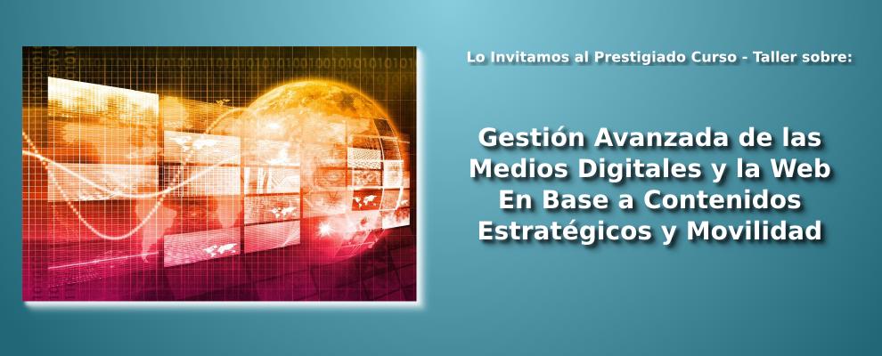 Curso Taller sobre Gestión Avanzada de las Redes Sociales y la Web en Base a Contenidos Estratégicos y Movilidad.