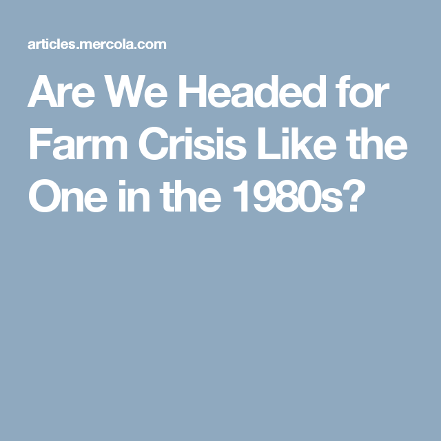 Are We Headed for Farm Crisis Like the One in the 1980s?