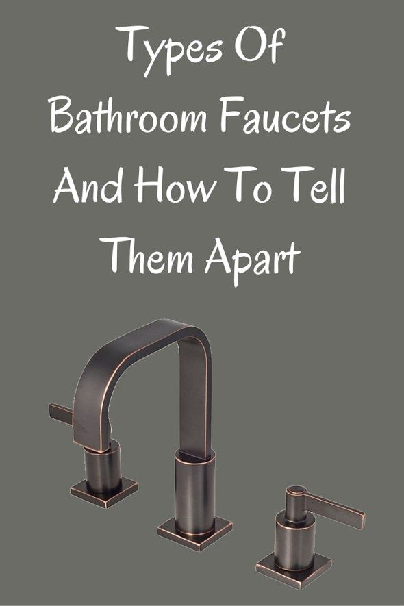 Types Of Bathroom Faucets And How To Tell Them Apart Faucet