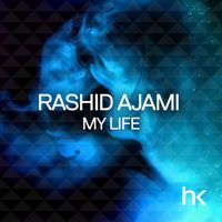 Rashid Ajami - My Life (Original Mix) by HKRecs on SoundCloud