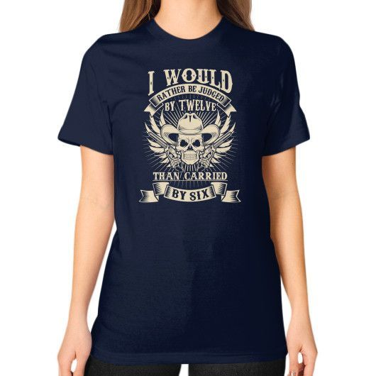 I WOULD THAN CRRIED Unisex T-Shirt (on woman)