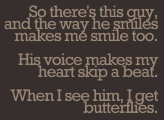 There S This Guy And The Way He Smiles Makes Me Smile Too His Voice Makes My Heart Skip A Beat When I See Him Crush Quotes Boyfriend Quotes Flirting Quotes