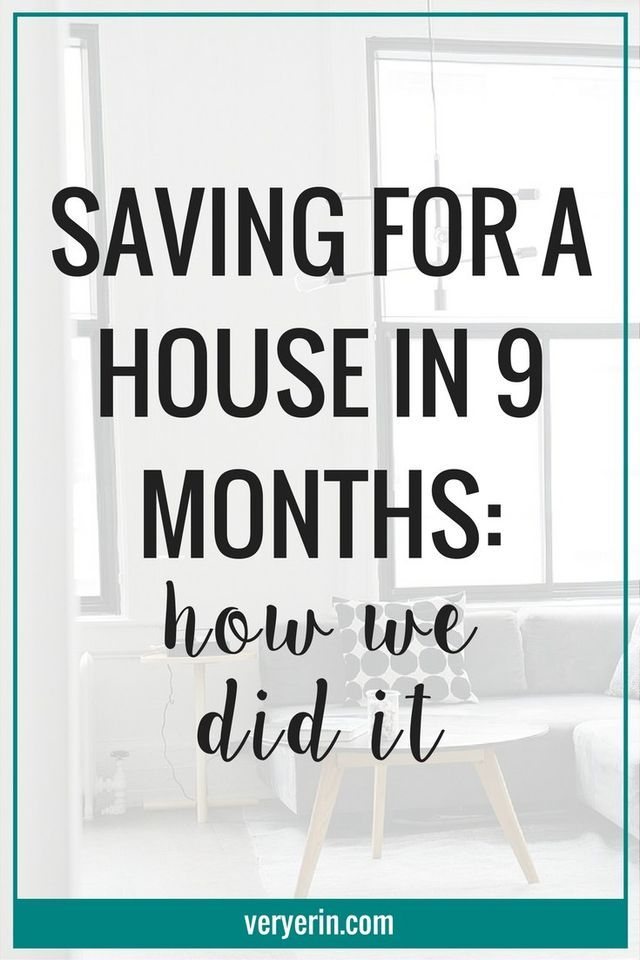 Saving For a House in 9 Months How We Did It (Very Erin) House