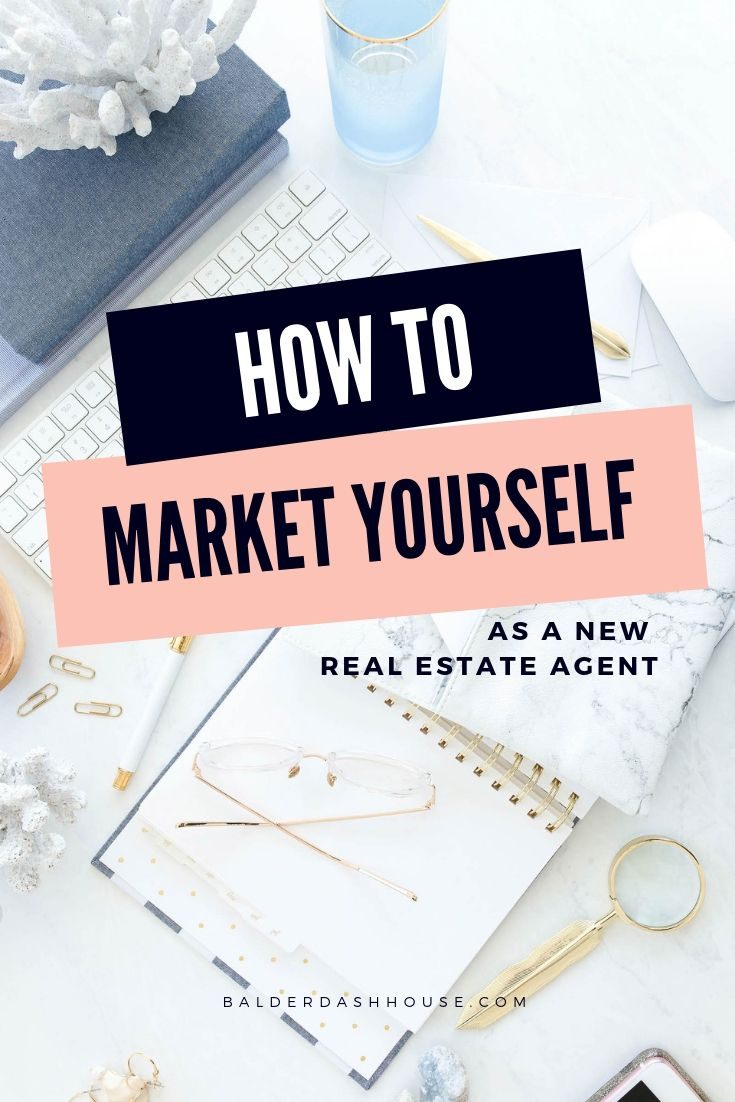How to market yourself as a new real estate agent.