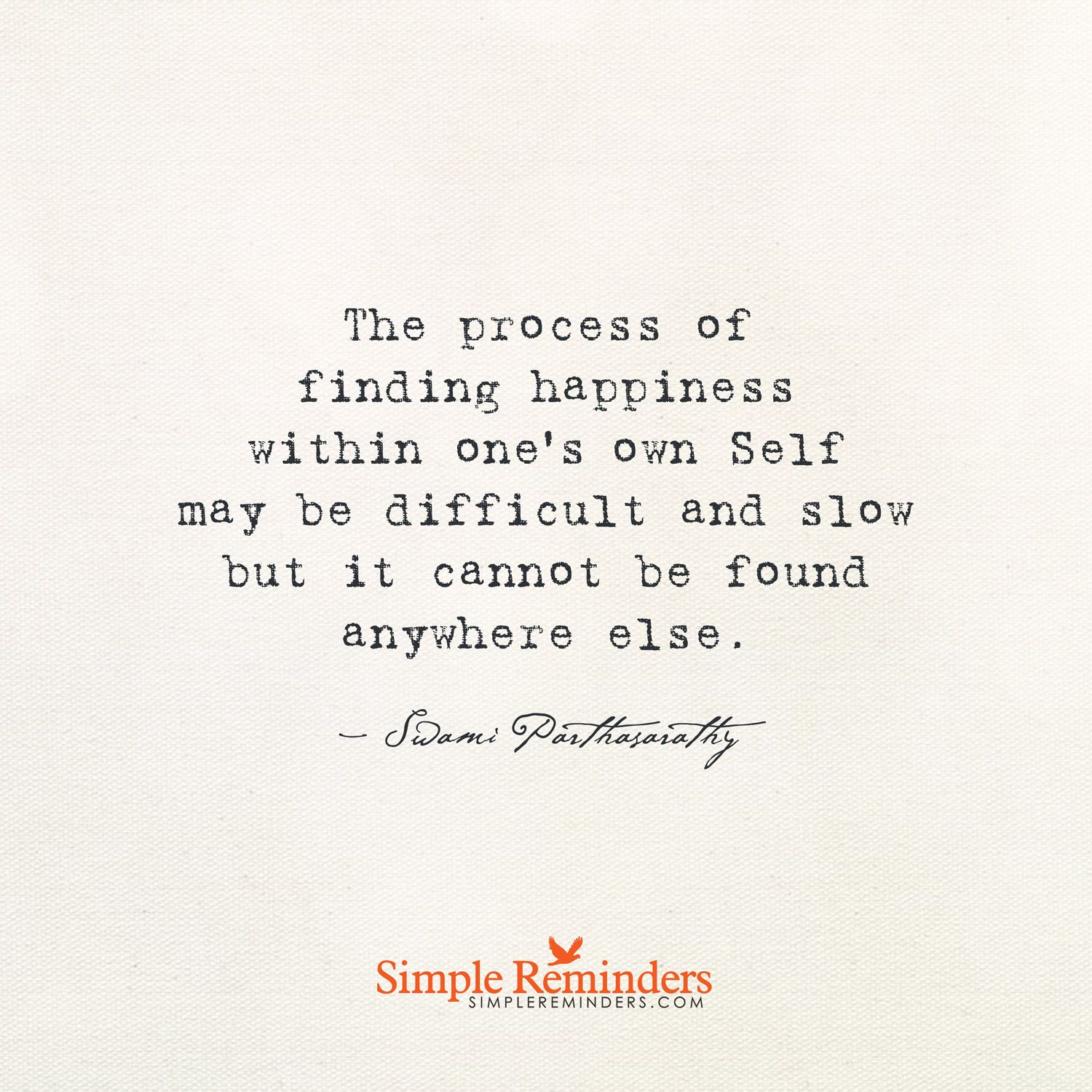 The process of finding happiness within one's own Self may