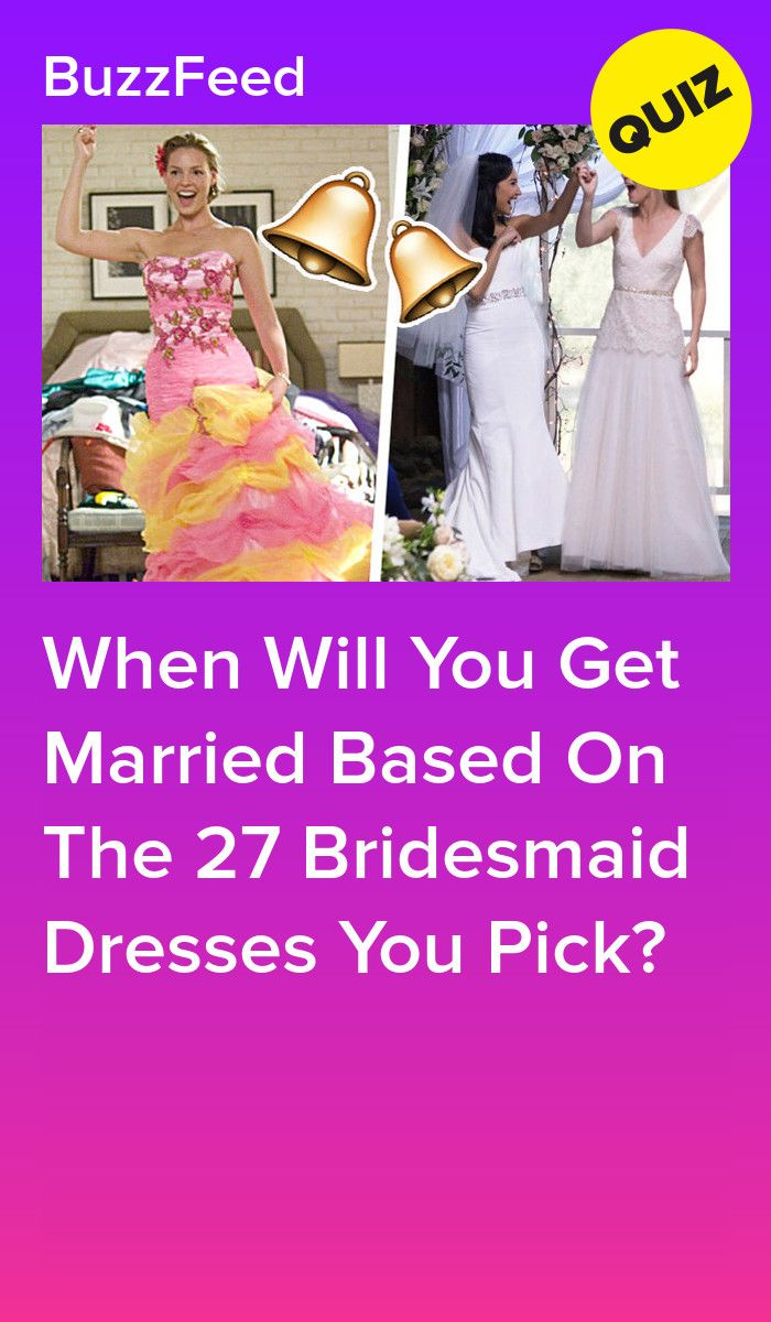 Choose 27 Bridesmaid Dresses And Well Reveal When Youre