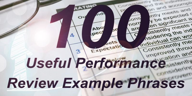 100 Useful Performance Review Example Phrases Performance Reviews Performance Appraisal Employee Performance Review